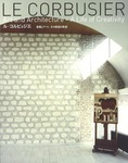 LE CORBUSIER / Art and Architecture-A Life of Creativity